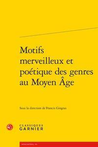 Motifs merveilleux et poétique des genres au Moyen Âge: Collectif]