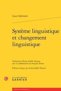 Système linguistique et changement linguistique: Hjelmslev (Louis)