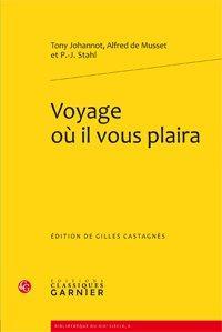 Voyage où il vous plaira: Johannot (Tony), Musset (Alfred de), Stahl (P.-J.)