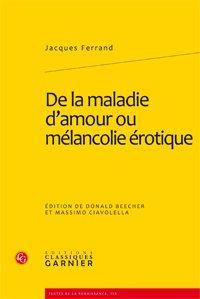 De la maladie d'amour ou mélancolie érotique: Ferrand (Jacques)