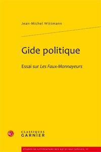 Gide politique. Essai sur Les Faux-Monnayeurs: Wittmann (Jean-Michel)