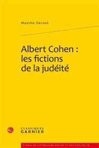 Albert Cohen: les fictions de la judéité: Decout (Maxime)