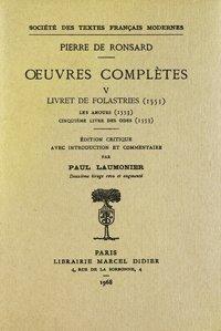 Tome V - Livret de Folastries: Les Amours, Cinquième livre des Odes (1553): Ronsard (Pierre ...
