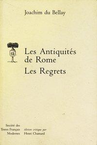 uvres poétiques - t. II: Les Antiquités de Rome, Les Regrets: Bellay (Joachim Du)