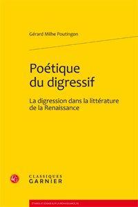 Poétique du digressif. La digression dans la littérature de la Renaissance: Milhe ...