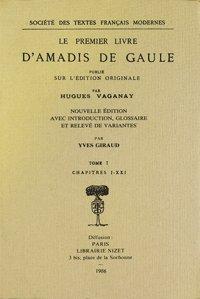 Le Premier Livre d'Amadis de Gaule: Herberay des Essars (Nicolas)