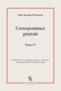 Correspondance générale. Tome IV: Rousseau (Jean-Jacques)