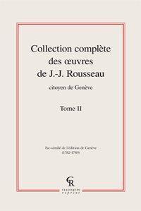 Collection complète des ?uvres de J.-J. Rousseau, Citoyen de Genève. Tome II: ...
