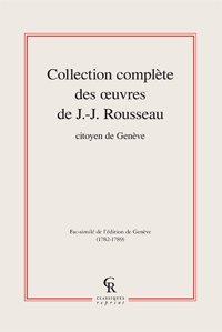 Collection complète des ?uvres de J.-J. Rousseau, Citoyen de Genève. Tomes I à XVII: Rousseau (...