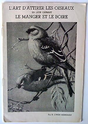 L'Art d'attirer les oiseaux en leur offrant: Merriman, R. Owen