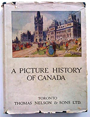 A Picture History of Canada. Illustrated by: McEwen, Jessie and