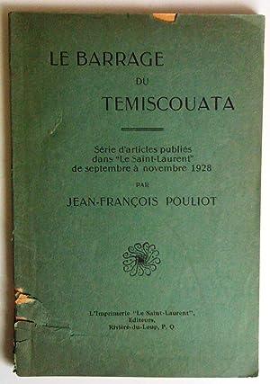 Le barrage du Témiscouata. Série d'articles publiés: Jean=François Pouliot