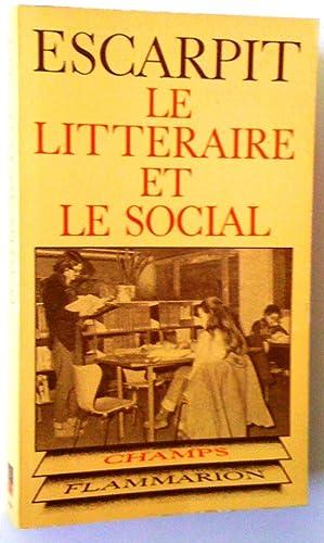 Le littéraire et le social. Éléments pour: Robert Escarpit