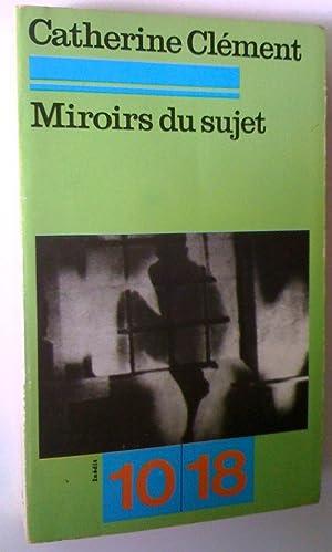 Miroirs du sujet: Catherine Clément
