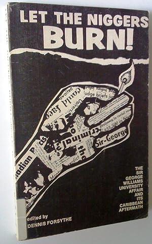 Let the Niggers Burns! The Sir George: Dennis Forsythe (edited