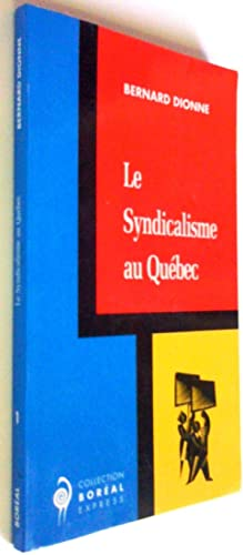 Le syndicalisme au Québec: Bernard Dionne