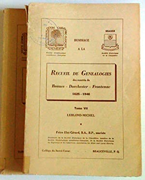 Recueil de généalogies des comtés de Beauce, Dorchester, Frontenac 1625-1946 (...