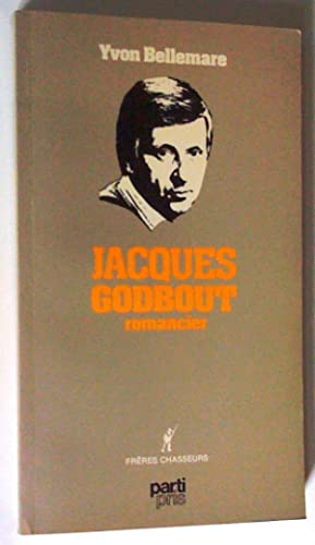 Jacques Godbout romancier: Yvon Bellemare