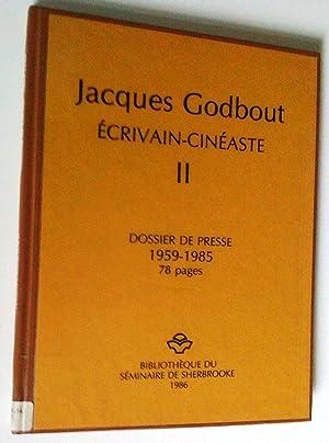 Jacques Godbout écrivain-cinéaste. Dossier de presse: I.