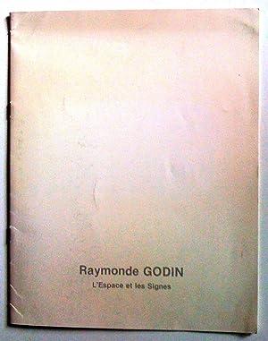 Raymonde Godin, l'espace et les signes