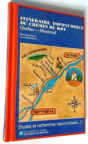 Itinéraire toponymique du Chemin du Roy, Québec-Montréal: René Bouchard et