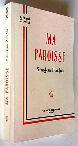 Ma paroisse Saint-Jean Port-Joly: Gérard Ouellet