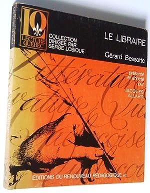 Le Libraire: Bessette, Gérard (Présenté