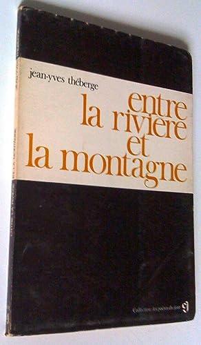 Entre la rivière et la montagne: Jean-Yves Théberge
