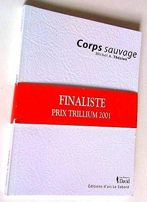 Corps sauvage: Michel A. Thérien