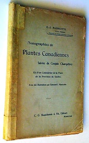 Monographies de plantes canadiennes, suivies de Croquis: E.-Z. Massicotte