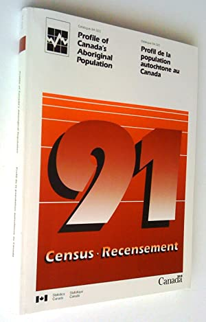 Profile of Canada's Aboriginal Population 1991 Census - 1991 Recensement Profil de la population ...
