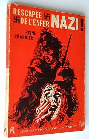 Rescapée de l'enfer nazi!: Reine Charrier