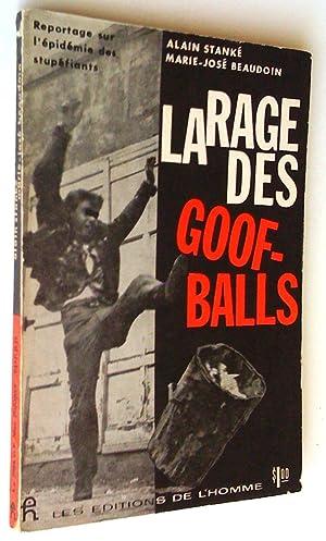 La rage des goof-balls. Reportage sur l'épidémie: Alain Stanké et