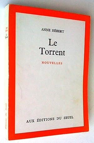 Le Torrent. Nouvelles: Anne Hébert