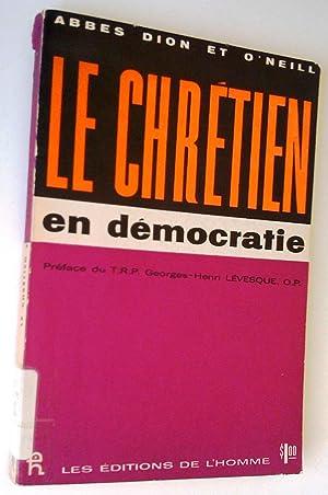 Le chrétien en démocratie: Gérard Dion, Louis