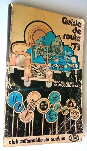 Guide de route '73 avec les essais de Jacques Duval, 48e édition: Club automobile du ...