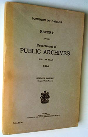 Report of the Department of Public Archives for the year 1943; with 1944; with 1945 (3 volumes): ...