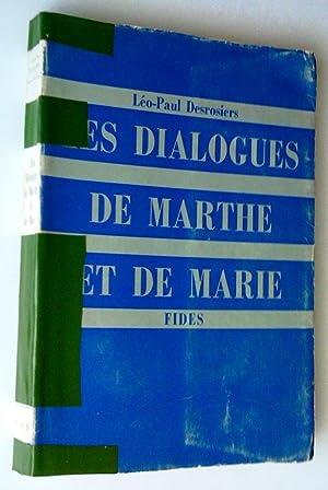 Les Dialogues de Marthe et de Marie: Desrosiers, Léo-Paul