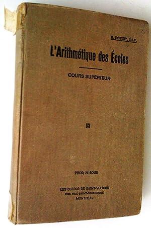 L'Arithmétique des écoles, cours supérieur: Robert, E.