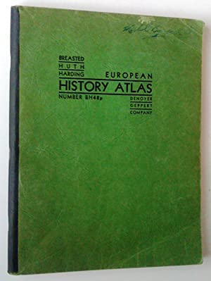 European history Atlas: Ancient, Medieval and Modern: Breasted, James Henry,