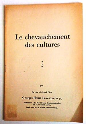Le Chevauchement des cultures: Lévesque, Georges-Henri