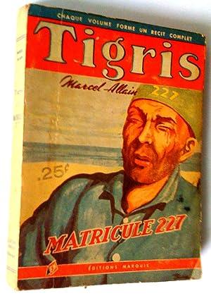 Tigris XIII. Matricule 227 Grand roman policier: Allain, Marcel