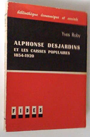 Les Caisses populaires: Alphonse Desjardins 1900--1920: Roby, Yves