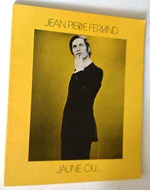 Jean-Pierre ferland jaune ou: Boucher, Jacqueline