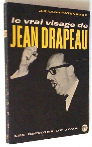 Le vrai visage de Jean drapeau: Patenaude, J.-Z.-Léon