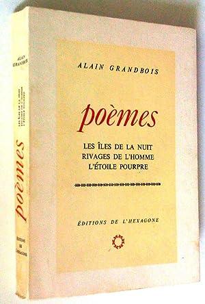 Poèmes: les Îles de la nuit, Rivages: Grandbois, Alain