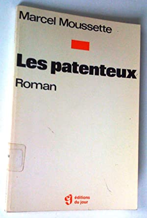 Les Patenteux. Roman: Moussette, Marcel