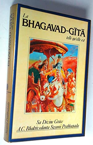 LA BHAGAVAD-GITA telle qu'elle est (édition abrégée): BHAKTIVEDANTA SWAMI PRABHUPADA
