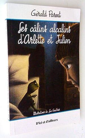 Les Câlins alcalins d'Arlette et Julien: Parent, Gérald