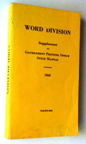 Word Division. Supplement to Government Printing Office Style Manual. Seventh Edition: July 1968....